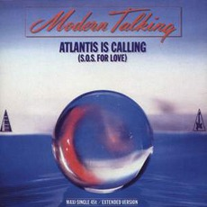 Atlantis Is Calling (S.O.S.For Love) mp3 Single by Modern Talking