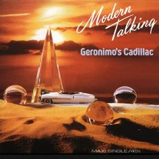 Geronimo's Cadillac mp3 Single by Modern Talking