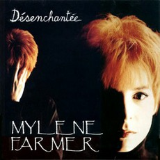 Desenchantee (Maxi) mp3 Single by Mylène Farmer