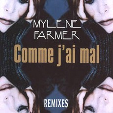 Comme J'Ai Mal (Maxi) mp3 Single by Mylène Farmer