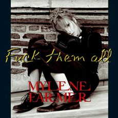 Fuck them all (cd2t) mp3 Single by Mylène Farmer