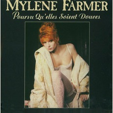 Pourvu Qu'Elles Soient Douces (Maxi) mp3 Single by Mylène Farmer