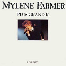 Plus grandir (Live) (Maxi) mp3 Single by Mylène Farmer