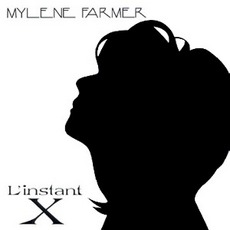 L'Instant X (Dance Remixes) mp3 Single by Mylène Farmer