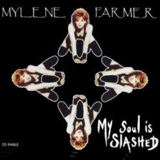 My Soul Is Slashed mp3 Single by Mylène Farmer
