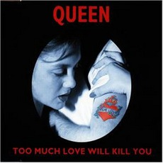 Too Much Love Will Kill You mp3 Single by Queen