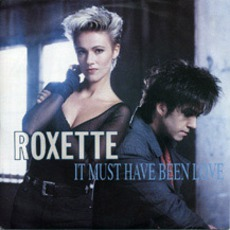 It Must Have Been Love mp3 Single by Roxette