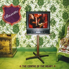 The Centre Of The Heart mp3 Single by Roxette