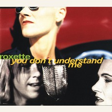 You Don't Understand Me mp3 Single by Roxette