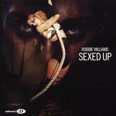 Sexed Up mp3 Single by Robbie Williams