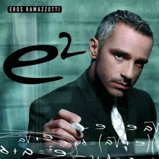 E² by Eros Ramazzotti