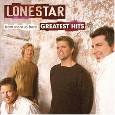 From There To Here: Greatest Hits mp3 Artist Compilation by Lonestar