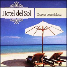 Hotel Del Sol Grooves De Andalucia mp3 Artist Compilation by Medano