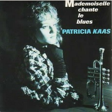 Mademoiselle Chante Le Blues mp3 Artist Compilation by Patricia Kaas
