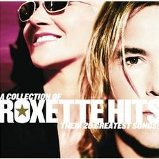 Roxette Hits! - A Collection Of Their 20 Greatest Songs! mp3 Artist Compilation by Roxette