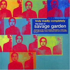 Truly Madly Completely mp3 Artist Compilation by Savage Garden