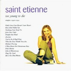 Too Young To Die - The Singles 1990-1995 mp3 Artist Compilation by Saint Etienne
