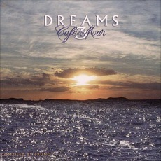 Café del Mar - Dreams Volume 3 mp3 Compilation by Various Artists