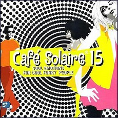 Cafe Solaire 15 by Various Artists