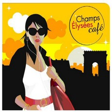 Champs Elysees Cafe By Day mp3 Compilation by Various Artists