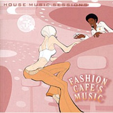 Fashion Cafe's Music mp3 Compilation by Various Artists