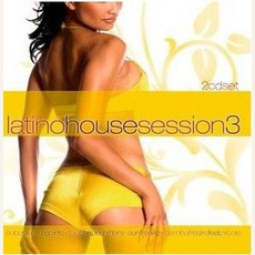 Latino House Session 3 mp3 Compilation by Various Artists