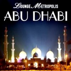 Lounge Metropolis Abu Dhabi mp3 Compilation by Various Artists