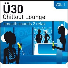 U30 Chillout Lounge Vol 1 (Smooth Sounds 2 Relax) mp3 Compilation by Various Artists