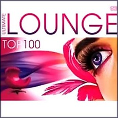 Ultimate Lounge Top100 mp3 Compilation by Various Artists