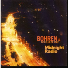 Midnight Radio mp3 Album by Bohren & Der Club Of Gore