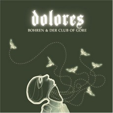 Dolores mp3 Album by Bohren & Der Club Of Gore