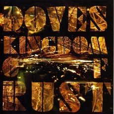 Kingdom Of Rust mp3 Album by Doves