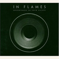 Soundtrack to Your Escape mp3 Album by In Flames