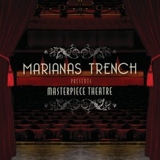 Masterpiece Theatre mp3 Album by Marianas Trench