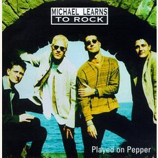Played On Pepper mp3 Album by Michael Learns To Rock