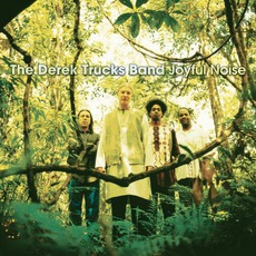 Joyful Noise mp3 Album by The Derek Trucks Band