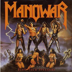 Blow Your Speakers mp3 Single by Manowar