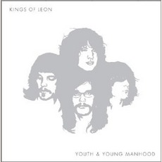 Youth & Young Manhood mp3 Album by Kings Of Leon