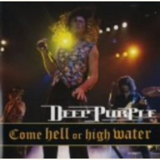 Come Hell or High Water mp3 Live by Deep Purple