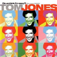 Do Ya Think I'M Sexy?! (Remixes 2005) mp3 Remix by Tom Jones