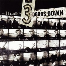 The Better Life mp3 Album by 3 Doors Down