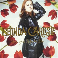 Live Your Life Be Free mp3 Album by Belinda Carlisle