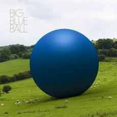 Big Blue Ball mp3 Album by Big Blue Ball