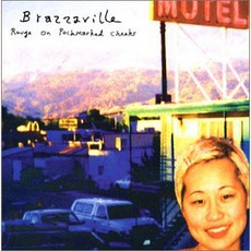 Rouge On Pockmarked Cheeks mp3 Album by Brazzaville