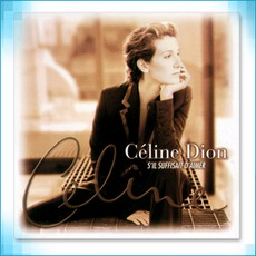 S'Il Suffisait D'Aimer mp3 Album by Céline Dion