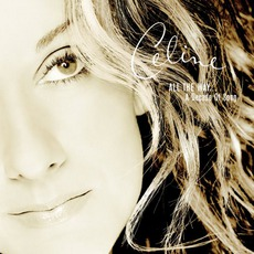 All The Way... A Decade Of Song mp3 Album by Céline Dion