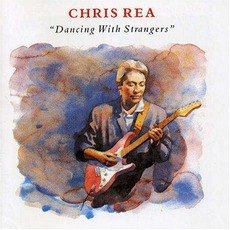 Dancing With Strangers mp3 Album by Chris Rea