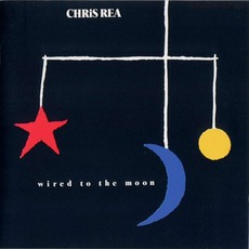 Wired To The Moon mp3 Album by Chris Rea