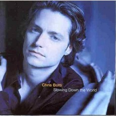 Slowing Down The World mp3 Album by Chris Botti