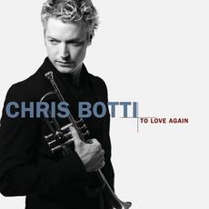 To Love Again mp3 Album by Chris Botti